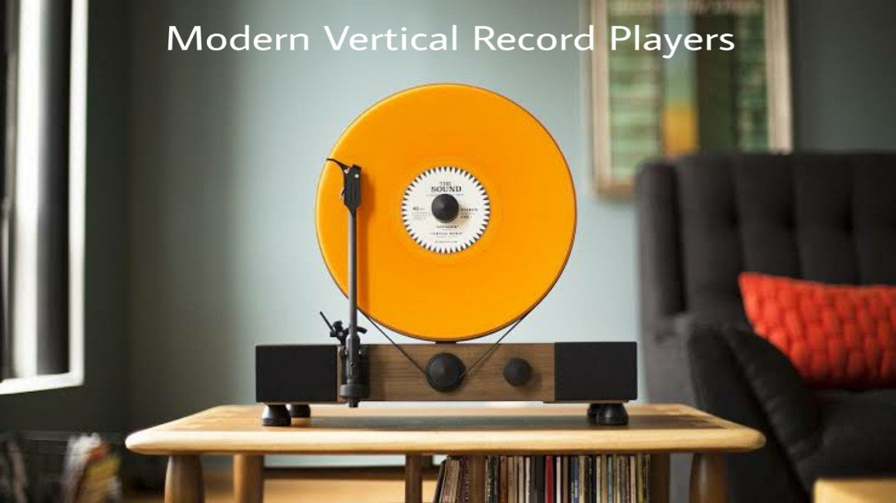 Modern Vertical Record Players - Review Of The Best Models