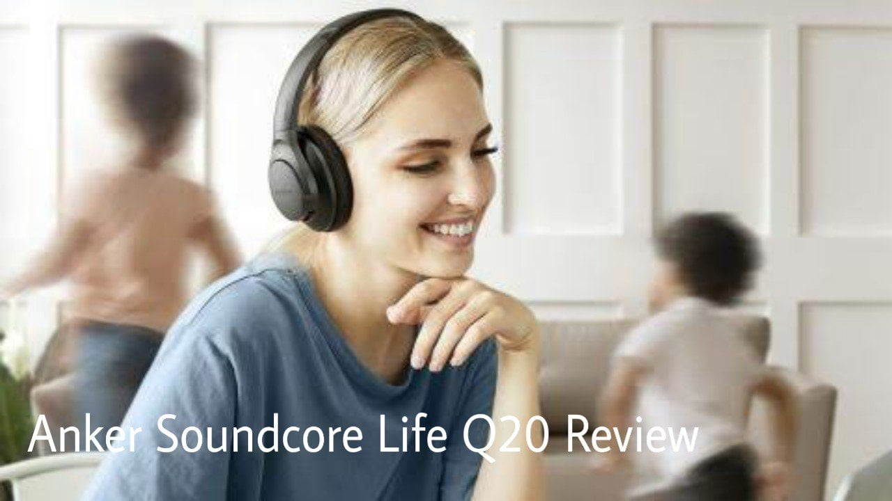 Anker Soundcore Life Q20 review