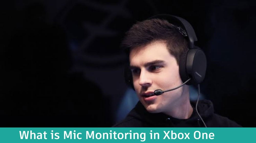 What is Mic Monitoring in Xbox One