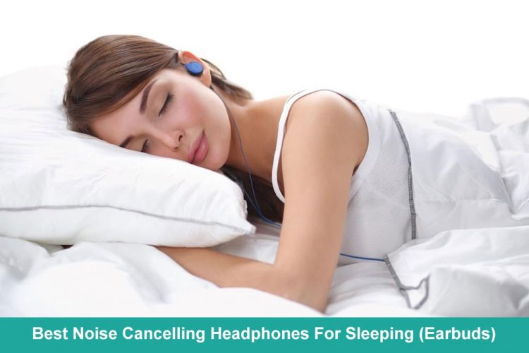 Best Noise Cancelling Headphones For Sleeping (Earbuds)