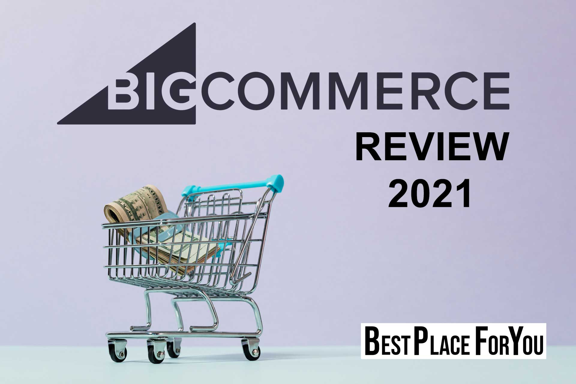 BigCommerce Review 2021