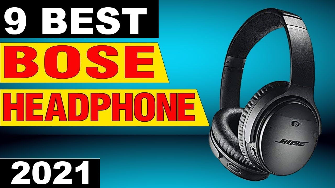 9 Best Bose Headphones with Noise Cancelling in 2021