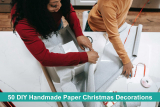 50 DIY Handmade Paper Christmas Decorations To Create With The Kids!