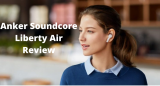 Anker Soundcore Liberty Air Review