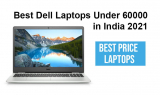 Best Dell Laptops Under 60000 in India 2021 with i5 & i7 Processor