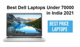 Best Dell Laptops Under 70000 in India 2021 with i5 & i7 Processor