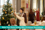 Make Your Home Unique With Christmas Decorations