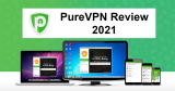 PureVPN Review 2021 – Is It Any Good, Know Pros & Cons