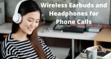 Best Wireless Earbuds And Headphones for Phone Calls with Microphone